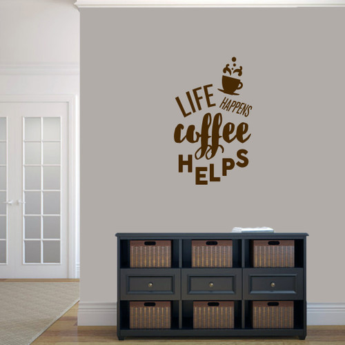 """Life Happens Coffee Helps Wall Decal 22"""" wide x 36"""" tall Sample Image"""
