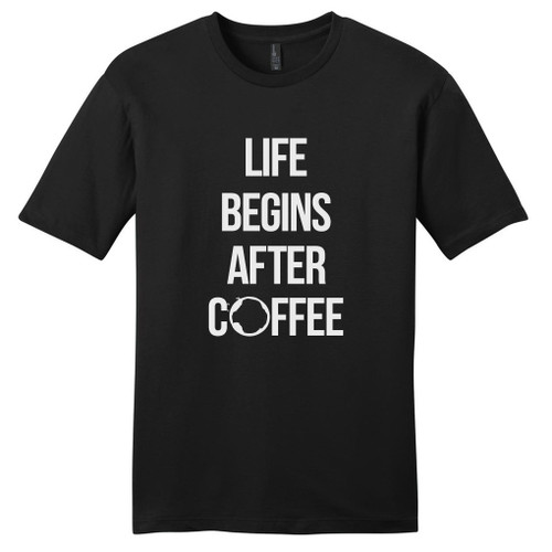 Black Life Begins After Coffee T-Shirt