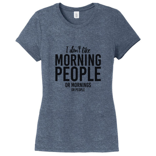 Navy Frost I Don't Like Morning People Women's Fitted T-Shirt