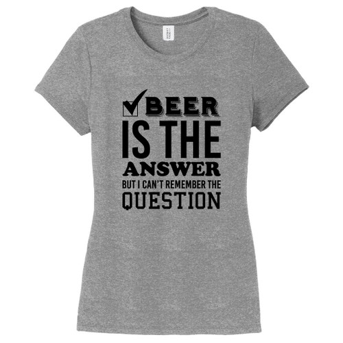 Gray Frost Beer Is The Answer But I Can't Remember The Question Women's Fitted T-Shirt