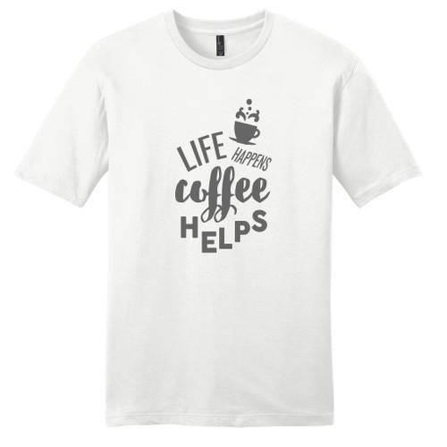 White Life Happens Coffee Helps T-Shirt