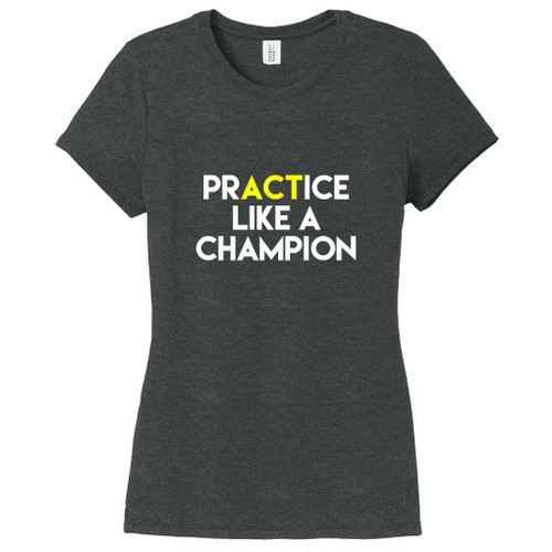 Black Frost Practice Like A Champion Women's Fitted T-Shirt