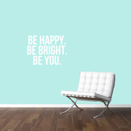 "Be Happy Be Bright Be You Wall Decals 30"" wide x 22"" tall Sample Image"