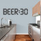 "BEER:30 Wall Decal 48"" wide x 12"" tall Sample Image"