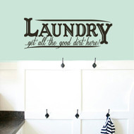 "Laundry Get All the Good Dirt Here Wall Decals 46"" wide x 16"" tall Sample Image"