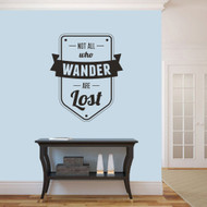 """Not All Who Wander Are Lost Wall Decals 30"""" wide x 36"""" tall Sample Image"""