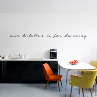 "Our Kitchen Is For Dancing Wall Decals 72"" wide x 6"" tall Sample Image"