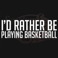 I'd Rather Be Playing Basketball Vehicle Decals Stickers