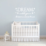 "Dream Until Your Dreams Come True Wall Decals 45"" wide x 22"" tall Sample Image"