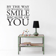 Smile Because of You - Wall Decals and Wall Decals