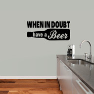 "When In Doubt Have A Beer Wall Decals 36"" wide x 16"" tall Sample Image"