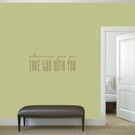 """Take God With You Wall Decals 36"""" wide x 14"""" tall Sample Image"""