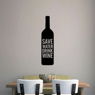 "Save Water Drink Wine Wall Decals 9"" wide x 36"" tall Sample Image"