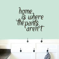 "Home Is Where The Pants Aren't Wall Decals 36"" wide x 30"" tall Sample Image"