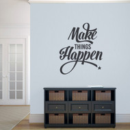 "Make Things Happen Wall Decal 30"" wide x 36"" tall Sample Image"