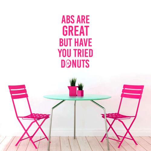 """Abs Are Great But Have You Tried Donuts Wall Decal 24"""" wide x 36"""" tall Sample Image"""