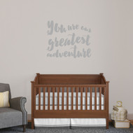 "You Are Our Greatest Adventure Wall Decal 36"" wide x 30"" tall Sample Image"