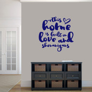 "This Home Is Built On Love And Shenanigans Wall Decal 36"" wide x 36"" tall Sample Image"