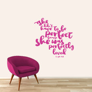 "She Didn't Have To Be Perfect Wall Decal 36"" wide x 36"" tall Sample Image"