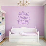 "Follow Your Heart Script Wall Decal 36"" wide x 36"" tall Sample Image"