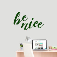 "Be Nice Wall Decal 36"" wide x 22"" tall Sample Image"