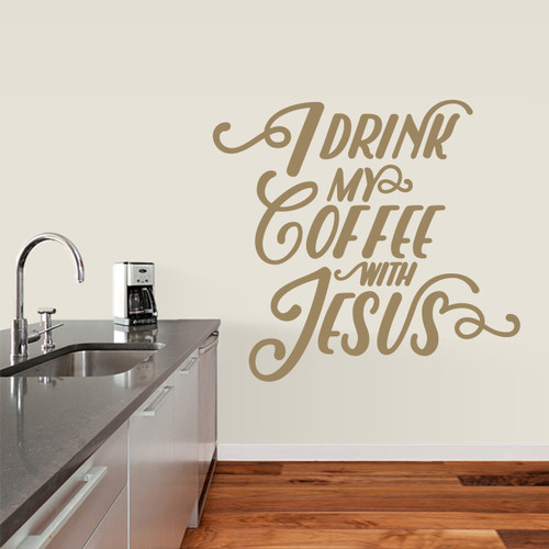 "I Drink My Coffee With Jesus Wall Decals 36"" wide x 33"" tall Sample Image"