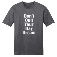 Heathered Charcoal Don't Quit Your Day Dream T-Shirt