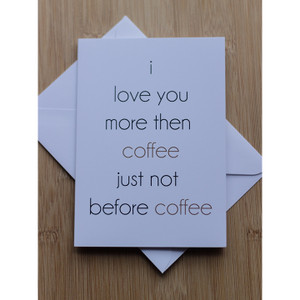 Love You More Then Coffee