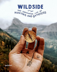 Wildside - The Enchanted Life Of Hunters And Gatherers - Cover