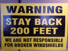 Warning Stay Back 200 Feet - We Are Not Responsible For Windshield Damage Sign, 1420-WV-SB