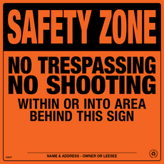 Safety Zone/No Trespassing/No Shooting Posted Sign - Orange Aluminum (241SZOA)