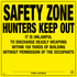 Posted Sign - Safety Zone Hunters Keep Out - Yellow Plastic (181SZYP)