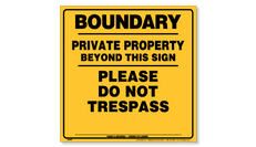Posted Sign - Plastic - Boundary/Private Property Beyond This Sign/Please Do Not Trespass