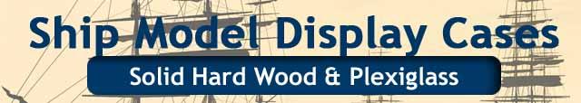 ship-model-display-cases-640-x114-hard-wood-plexiglass.jpg