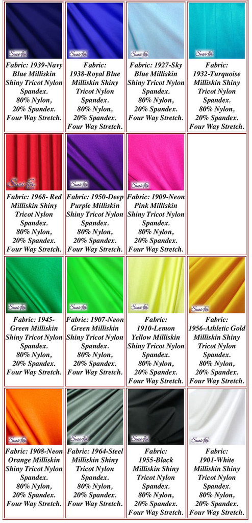 Milliskin Tricot Spandex Fabric. Available in black, white, red, royal blue, sky blue, turquoise, purple, green, neon green, hunter green, neon pink, neon orange, athletic gold, lemon yellow, steel gray Miilliskin Tricot spandex. This is a 4-way extreme stretch fabric with a slight shine. Light, airy, thin, and very comfortable! Lighter colors might be slightly see through when wet.  Hand wash inside out in cold water, line dry. Iron inside out on low heat. Do not bleach.