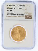 2008 W $25 Burnished Gold Eagle MS70 NGC