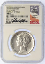 2017 $25 Palladium Eagle MS70 NGC High Relief FDOI Charles Vickers signed label