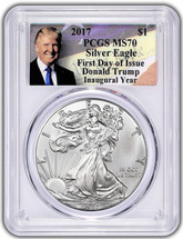 2017 Trump Silver Eagle First Day of Issue PCGS MS70 Inaugural Year