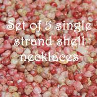 5 Single strand  Kahelelani shell necklaces #094-135-170-195-219