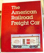 The American Railroad Freight Car by John H. White Jr