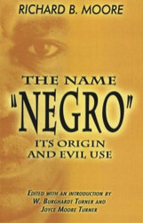 """Front cover: The Name """"Negro"""": Its Origin and Evil Use"""