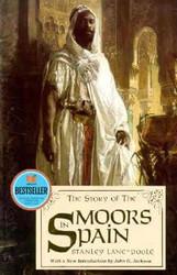The Story of Moors in Spain - Stanley Lane-Poole
