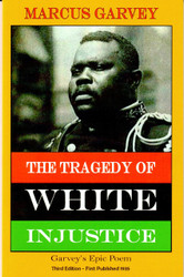The Tragedy of White Injustice - Marcus Garvey