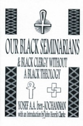 Front cover: Our Black Seminarians and Black Clergy Without a Black Theology