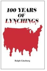100 Years of Lynching - Ralph Ginzburg
