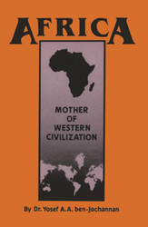 Africa Mother of Western Civilization - Yosef ben-Jochannan