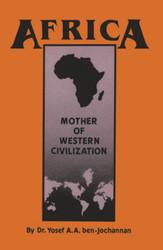 Africa Mother of Western Civilization - Yosef ben-Jochannan