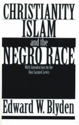 E-book: Christianity, Islam and the Negro Race - Edward W. Blyden
