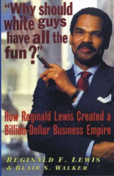E-book: Why Should White Guys Have All the Fun? -- Reginald F. Lewis and Blair Walker