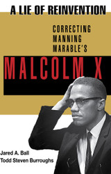 Front cover: A Lie of Reinvention: Correcting Manning Marable's Malcolm X